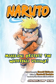 Naruto: Mission - Protect the Waterfall Village! (Light Novel)